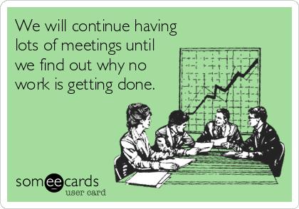 Tendremos estas reunione hasta que sepamos por qué el trabajo no está hecho