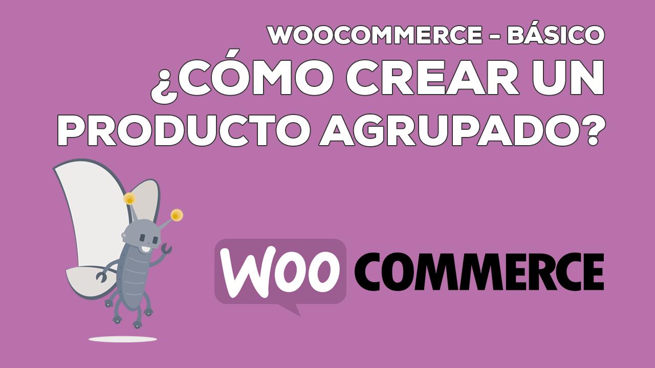 Cómo crear un producto agrupado en WooCommerce