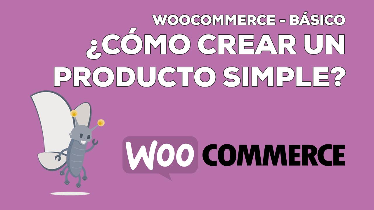 ¿Cómo crear un producto simple en WooCommerce?