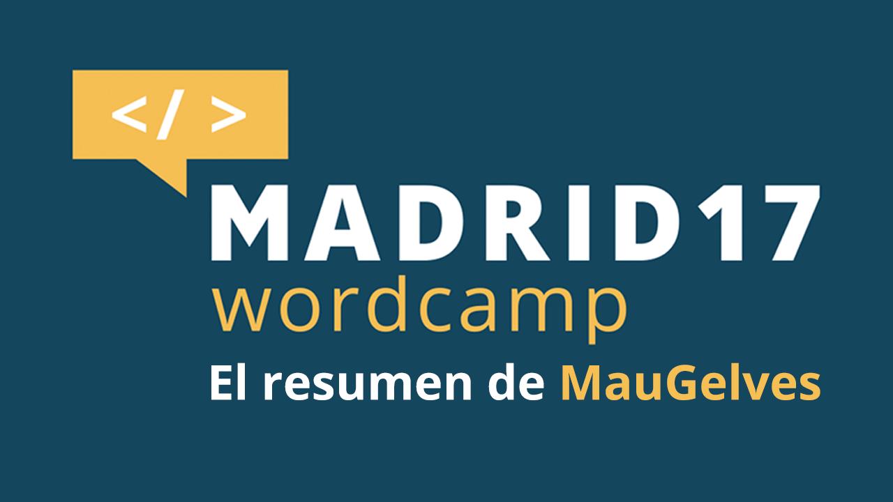 El resumen de la WordCamp Madrid 2017