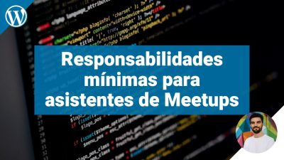 Responsabilidades mínimas para asistentes de las Meetups